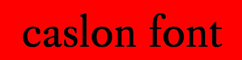 線上卡斯龍字體轉換器,快速將英文字轉換成英文卡斯龍字體 ,系統支援WIN+MAC蘋果系統